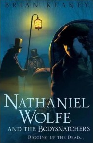 Nathaniel Wolfe and the Bodysnatchers by Brian Keaney